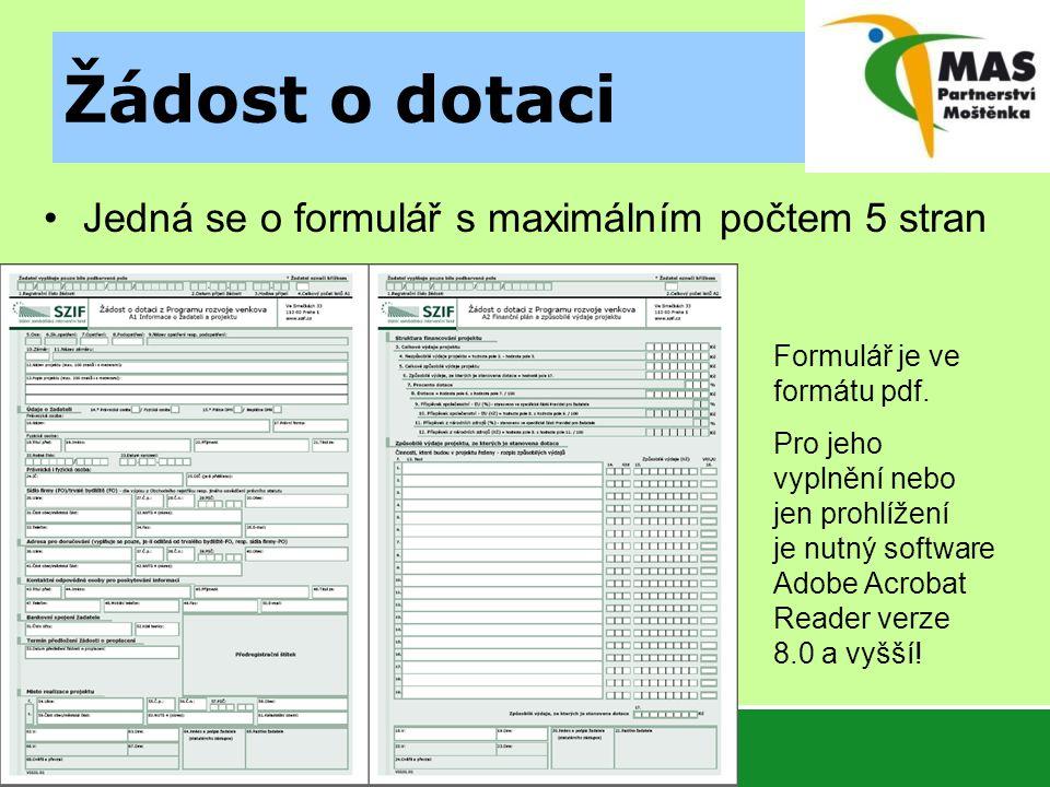 Žádost o dotaci Jedná se o formulář s maximálním počtem 5 stran
