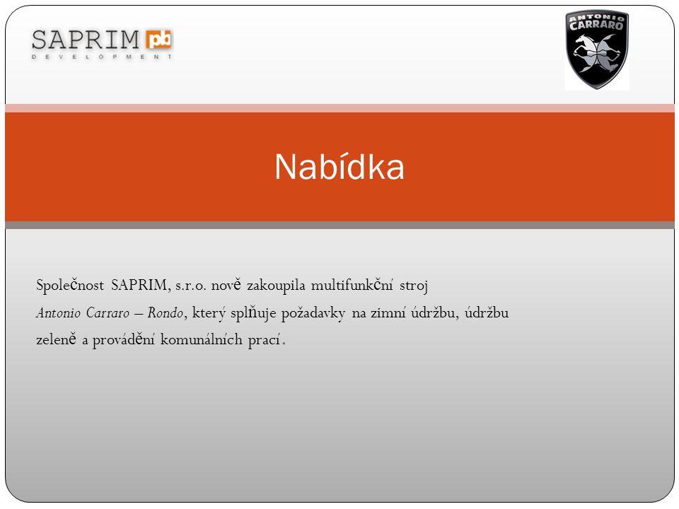 Nabídka Společnost SAPRIM, s.r.o. nově zakoupila multifunkční stroj
