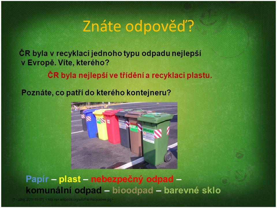 Znáte odpověď ČR byla v recyklaci jednoho typu odpadu nejlepší v Evropě. Víte, kterého ČR byla nejlepší ve třídění a recyklaci plastu.