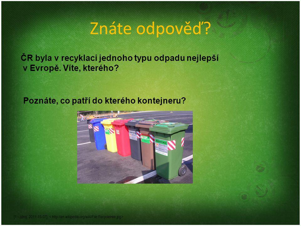 Znáte odpověď ČR byla v recyklaci jednoho typu odpadu nejlepší v Evropě. Víte, kterého Poznáte, co patří do kterého kontejneru