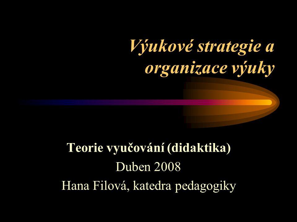 Výukové strategie a organizace výuky