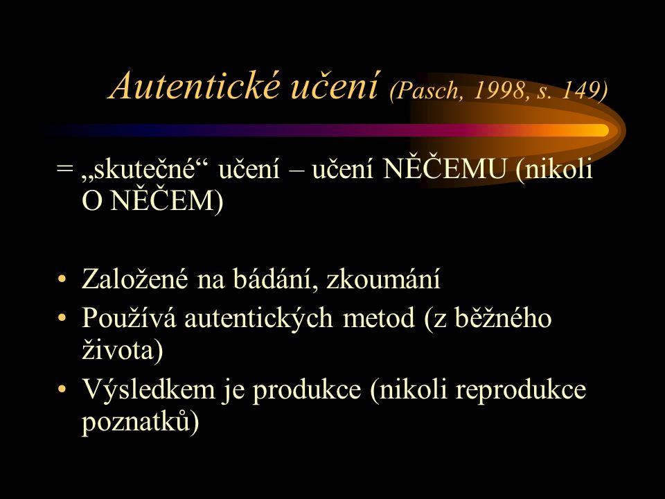 Autentické učení (Pasch, 1998, s. 149)
