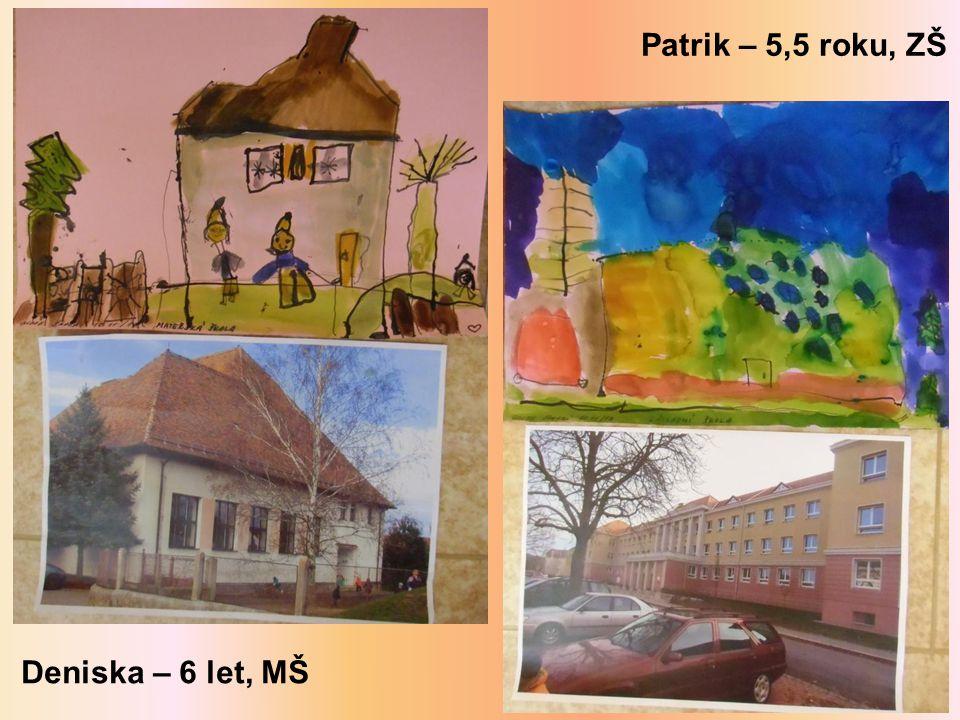 Patrik – 5,5 roku, ZŠ Deniska – 6 let, MŠ