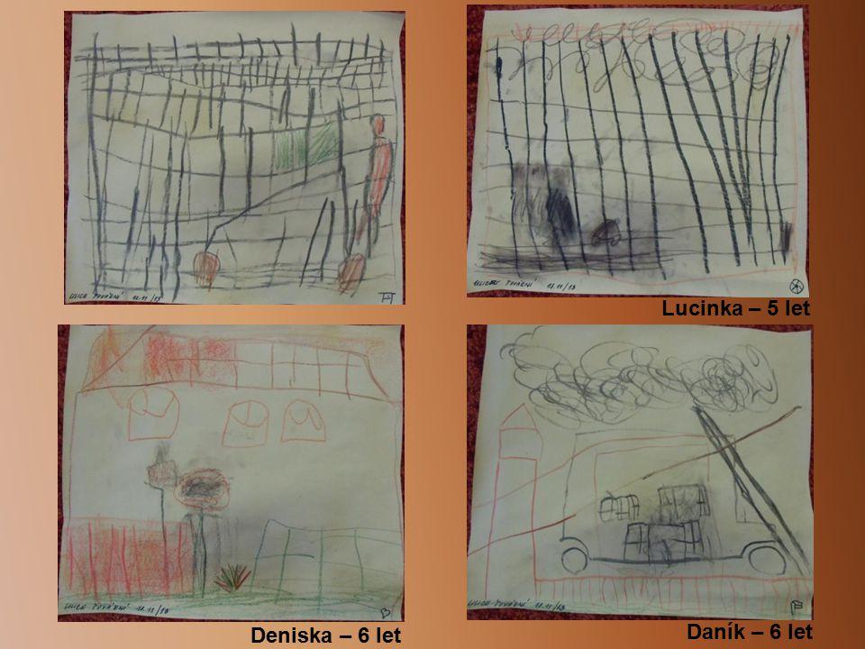 Lucinka – 5 let Deniska – 6 let Daník – 6 let