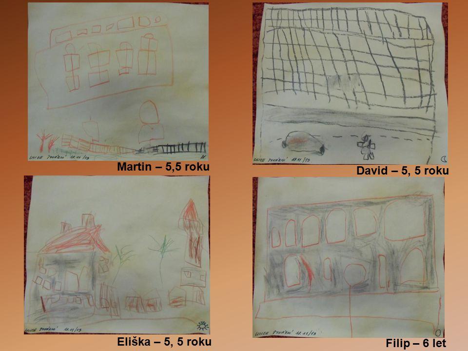 Martin – 5,5 roku David – 5, 5 roku Eliška – 5, 5 roku Filip – 6 let