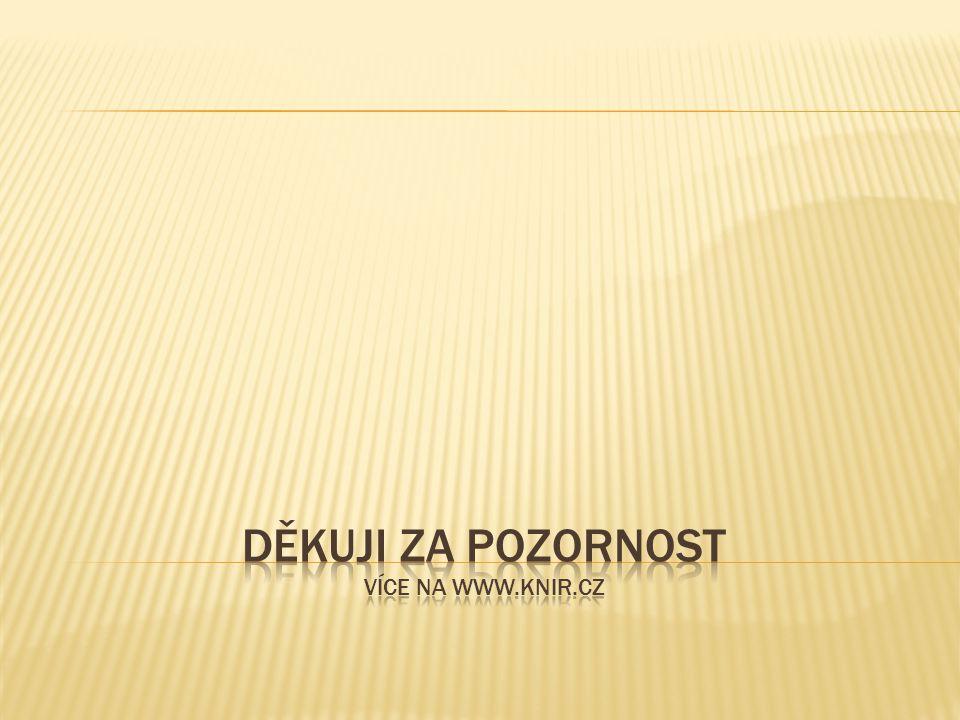 Děkuji za pozornost více na www.knir.cz