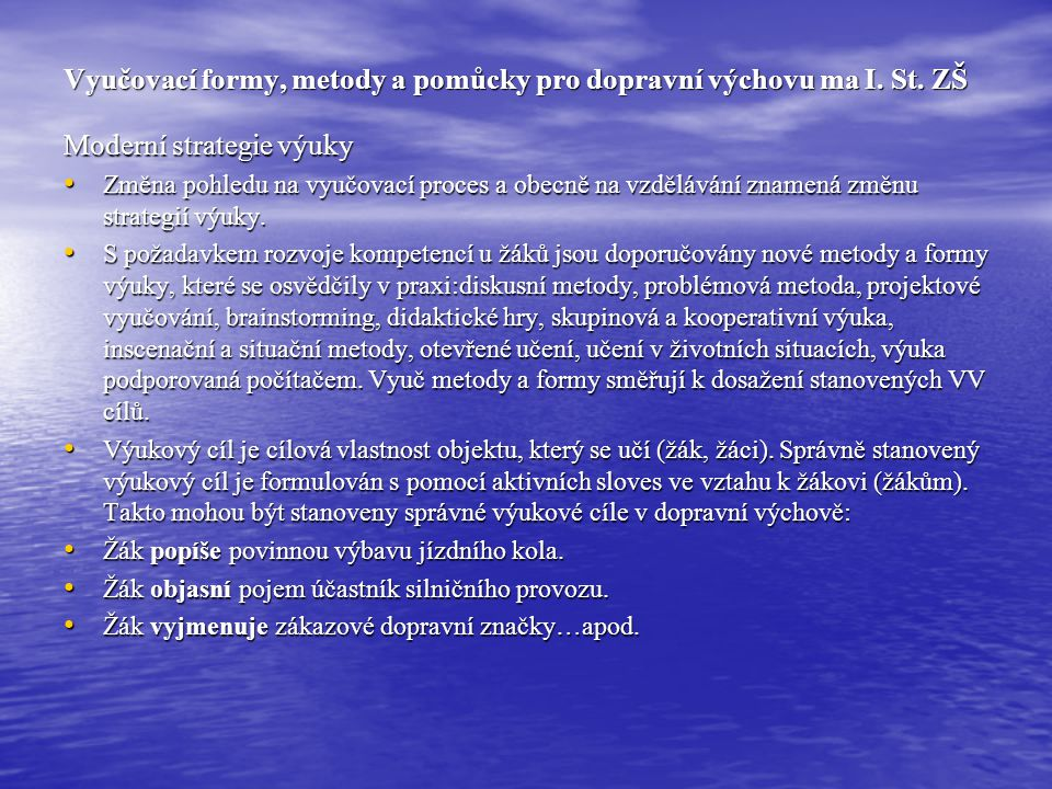 Vyučovací formy, metody a pomůcky pro dopravní výchovu ma I. St. ZŠ