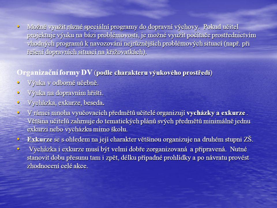 Organizační formy DV (podle charakteru výukového prostředí)