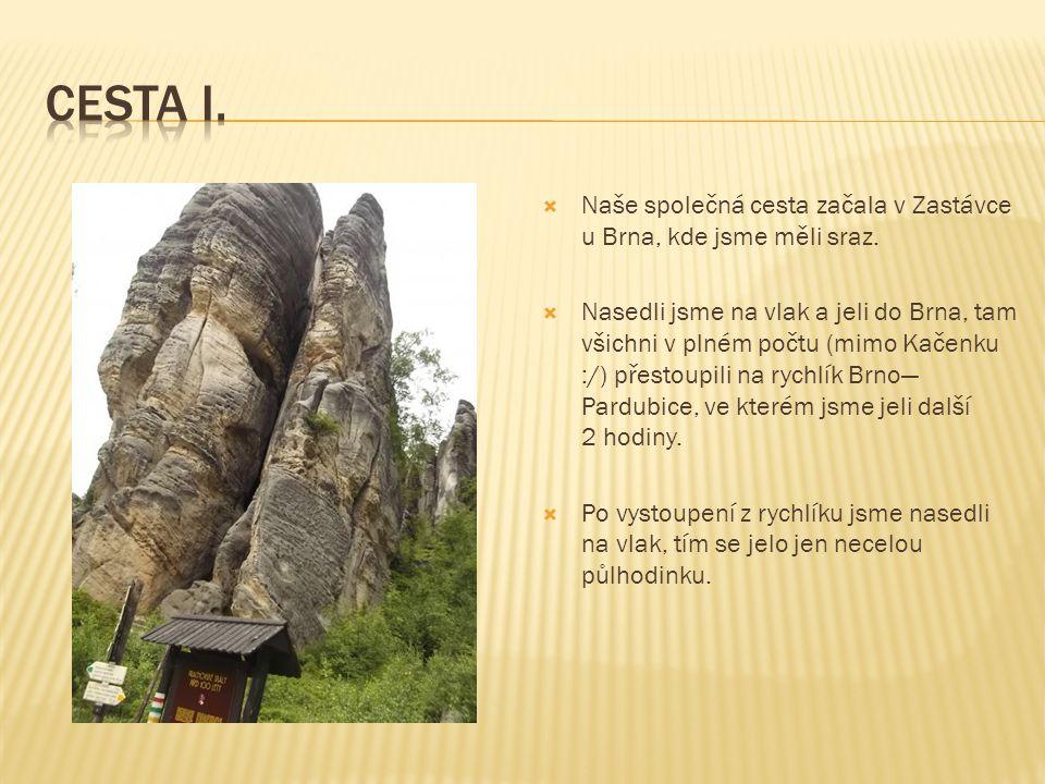 Cesta I. Naše společná cesta začala v Zastávce u Brna, kde jsme měli sraz.