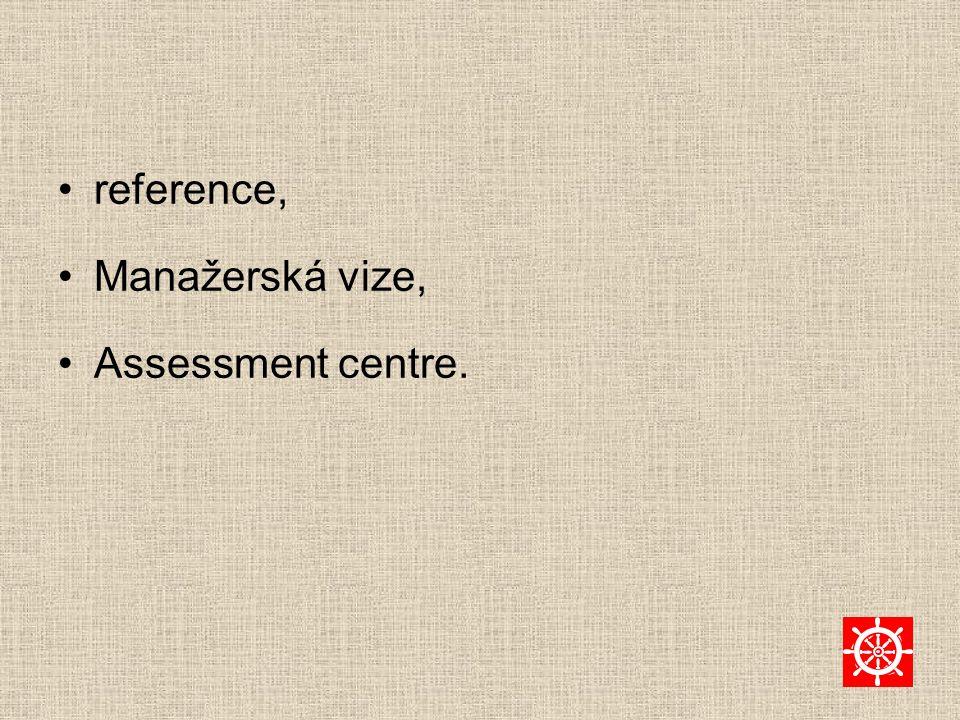 reference, Manažerská vize, Assessment centre.