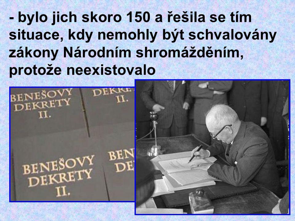 - bylo jich skoro 150 a řešila se tím situace, kdy nemohly být schvalovány zákony Národním shromážděním, protože neexistovalo