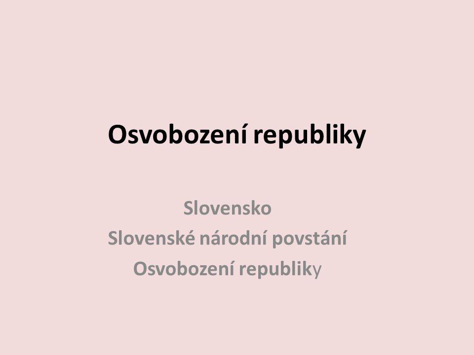Slovensko Slovenské národní povstání Osvobození republiky