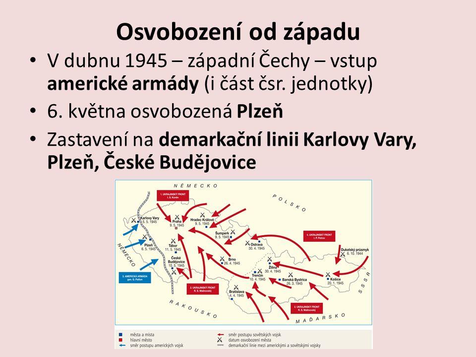 Osvobození od západu V dubnu 1945 – západní Čechy – vstup americké armády (i část čsr. jednotky) 6. května osvobozená Plzeň.