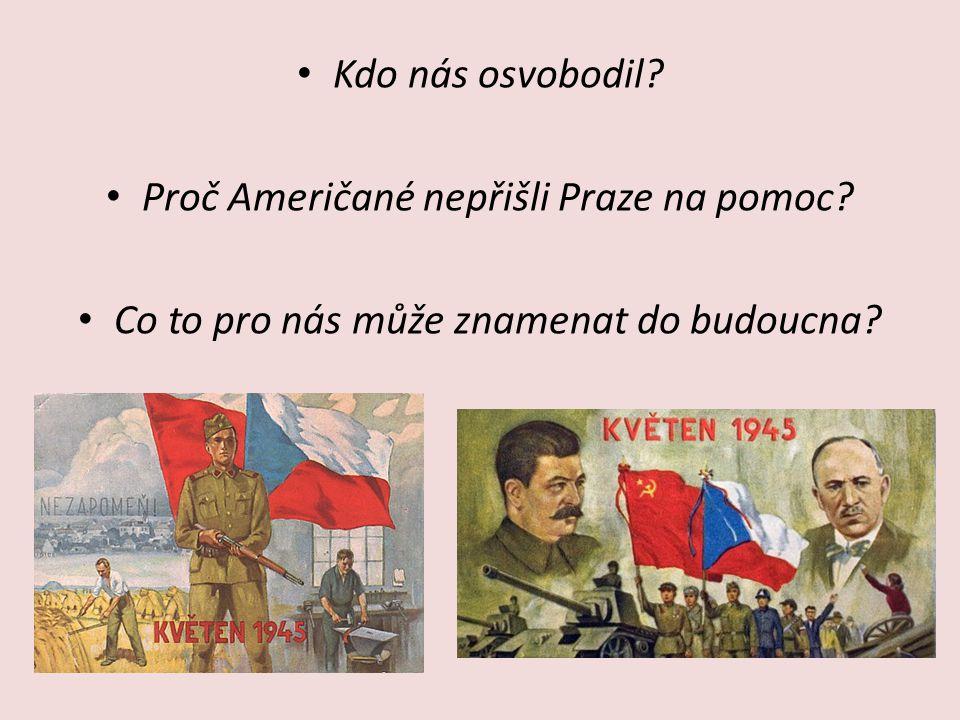 Proč Američané nepřišli Praze na pomoc