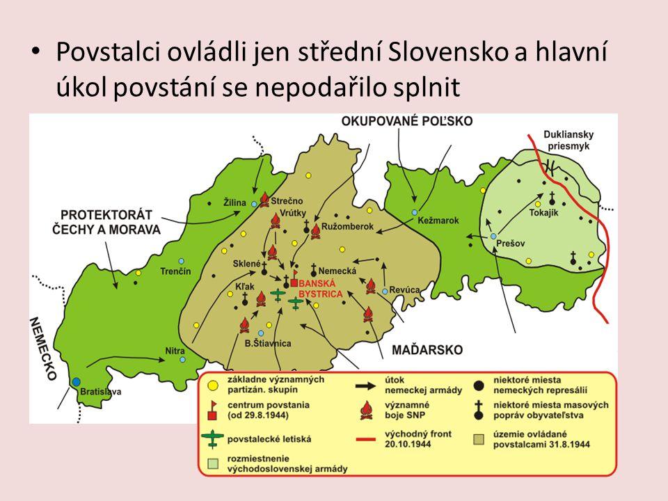 Povstalci ovládli jen střední Slovensko a hlavní úkol povstání se nepodařilo splnit