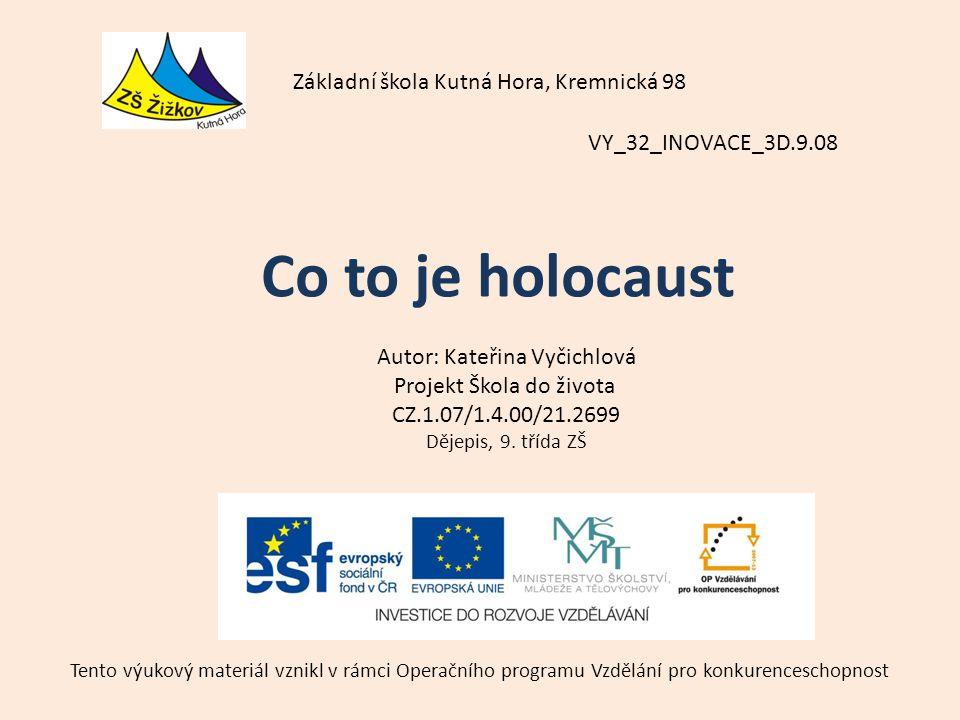 Co to je holocaust Základní škola Kutná Hora, Kremnická 98