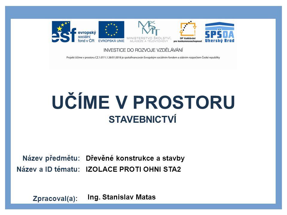 stavebnictví Dřevěné konstrukce a stavby IZOLACE PROTI OHNI STA2