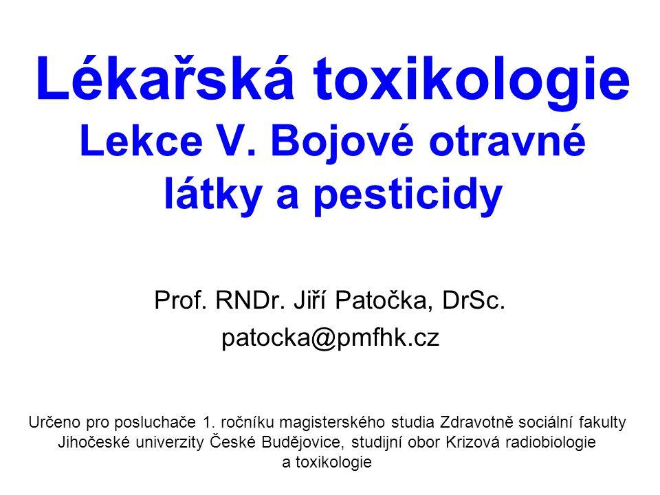 Lékařská toxikologie Lekce V. Bojové otravné látky a pesticidy