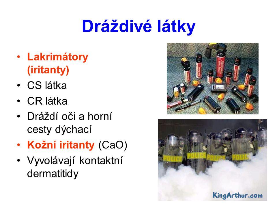Dráždivé látky Lakrimátory (iritanty) CS látka CR látka