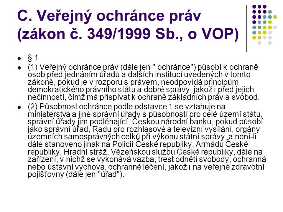 C. Veřejný ochránce práv (zákon č. 349/1999 Sb., o VOP)