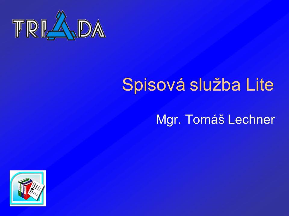 Spisová služba Lite Mgr. Tomáš Lechner