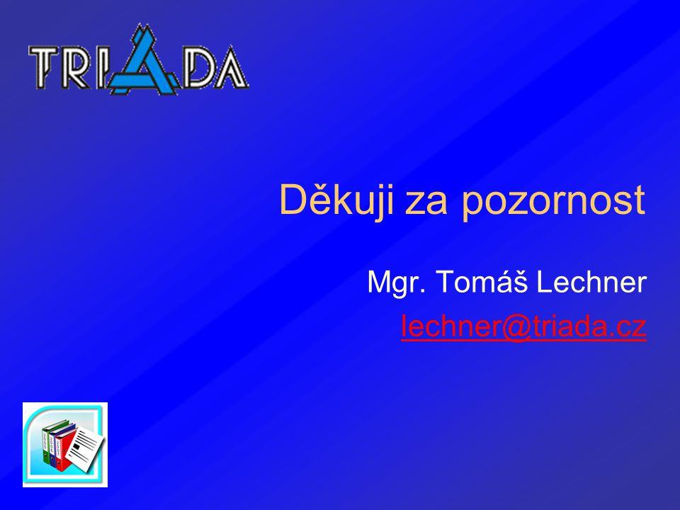 Mgr. Tomáš Lechner lechner@triada.cz