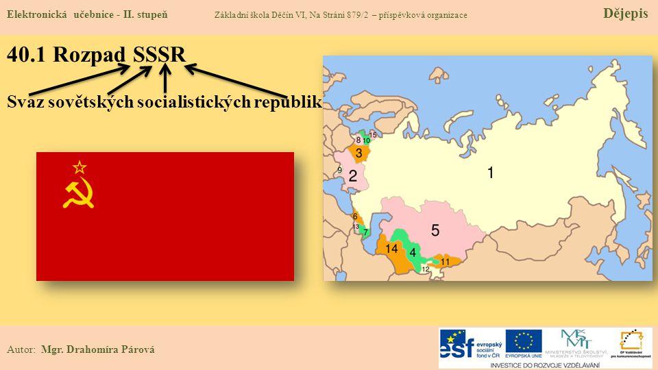 40.1 Rozpad SSSR Svaz sovětských socialistických republik