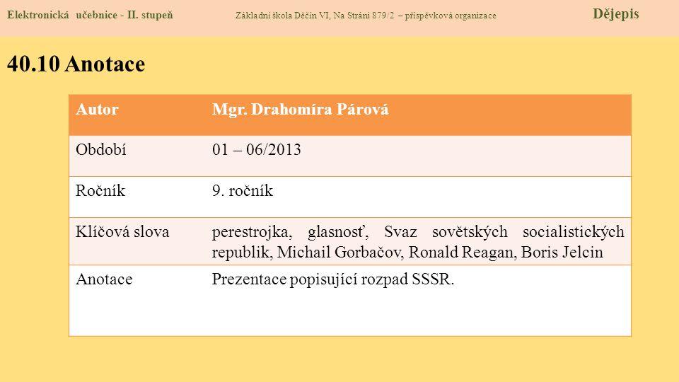 40.10 Anotace Autor Mgr. Drahomíra Párová Období 01 – 06/2013 Ročník
