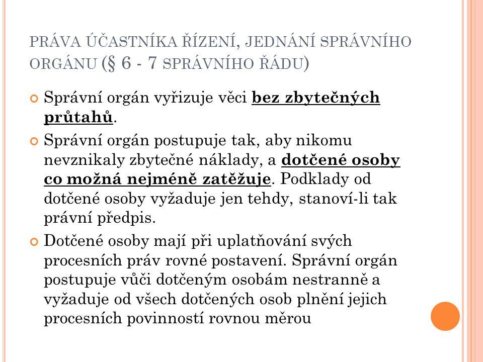 práva účastníka řízení, jednání správního orgánu (§ 6 - 7 správního řádu)