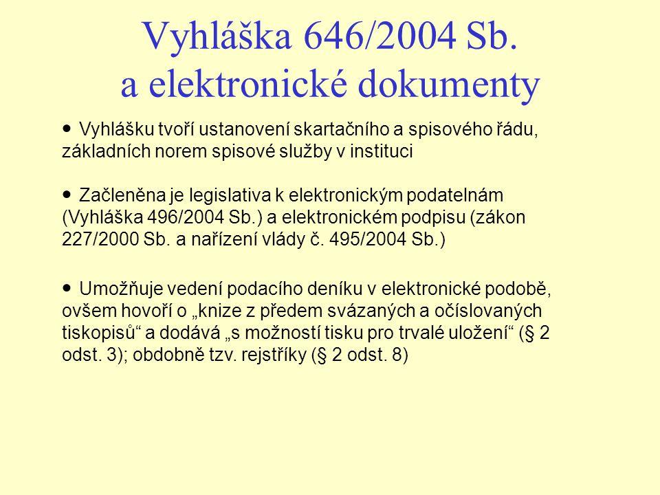 Vyhláška 646/2004 Sb. a elektronické dokumenty