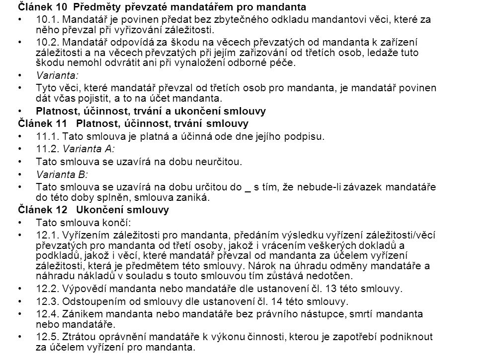 Článek 10 Předměty převzaté mandatářem pro mandanta