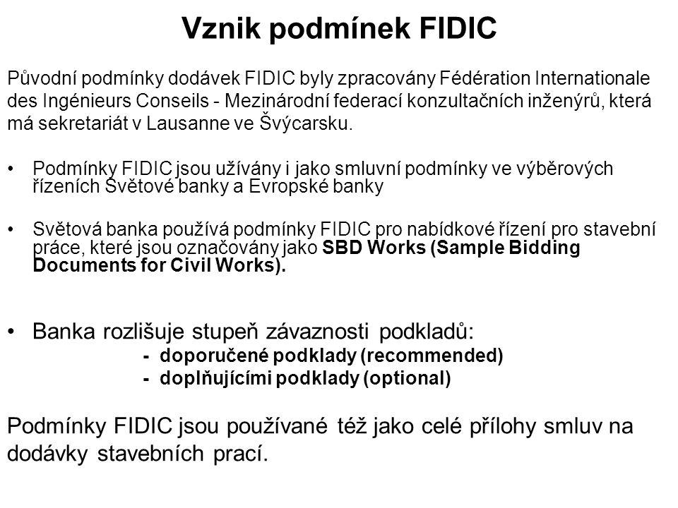 Vznik podmínek FIDIC Banka rozlišuje stupeň závaznosti podkladů: