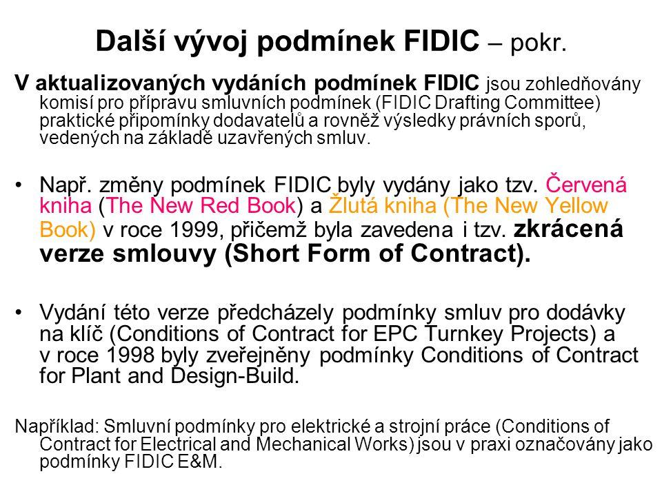 Další vývoj podmínek FIDIC – pokr.