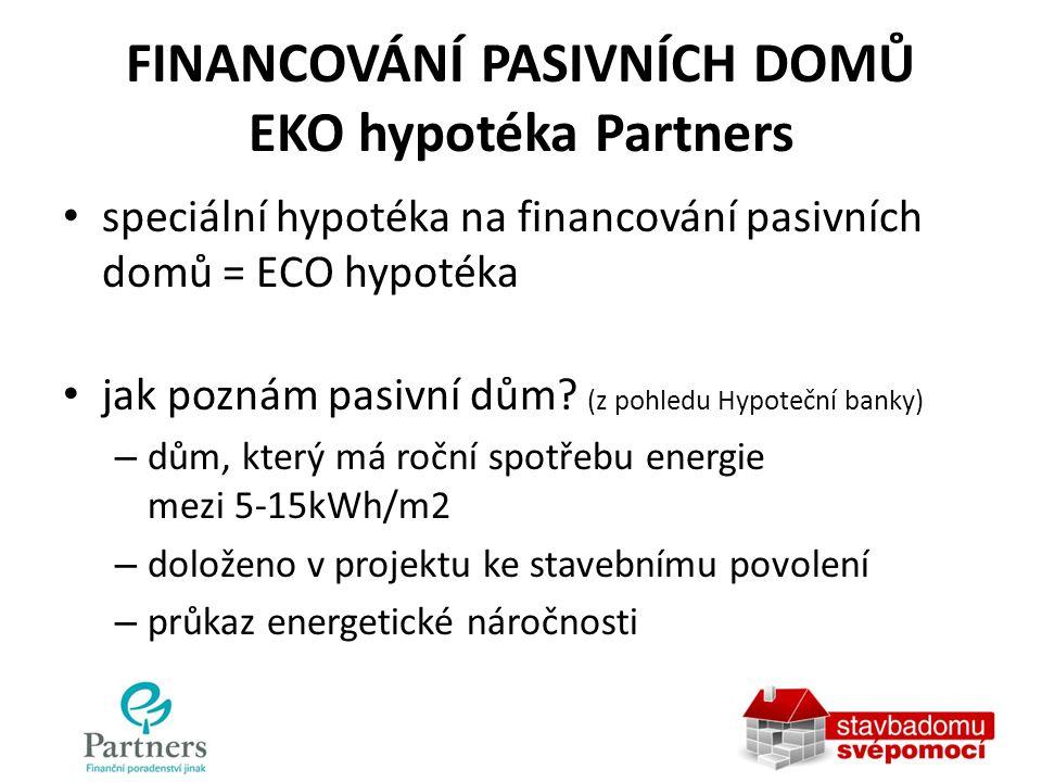 FINANCOVÁNÍ PASIVNÍCH DOMŮ EKO hypotéka Partners