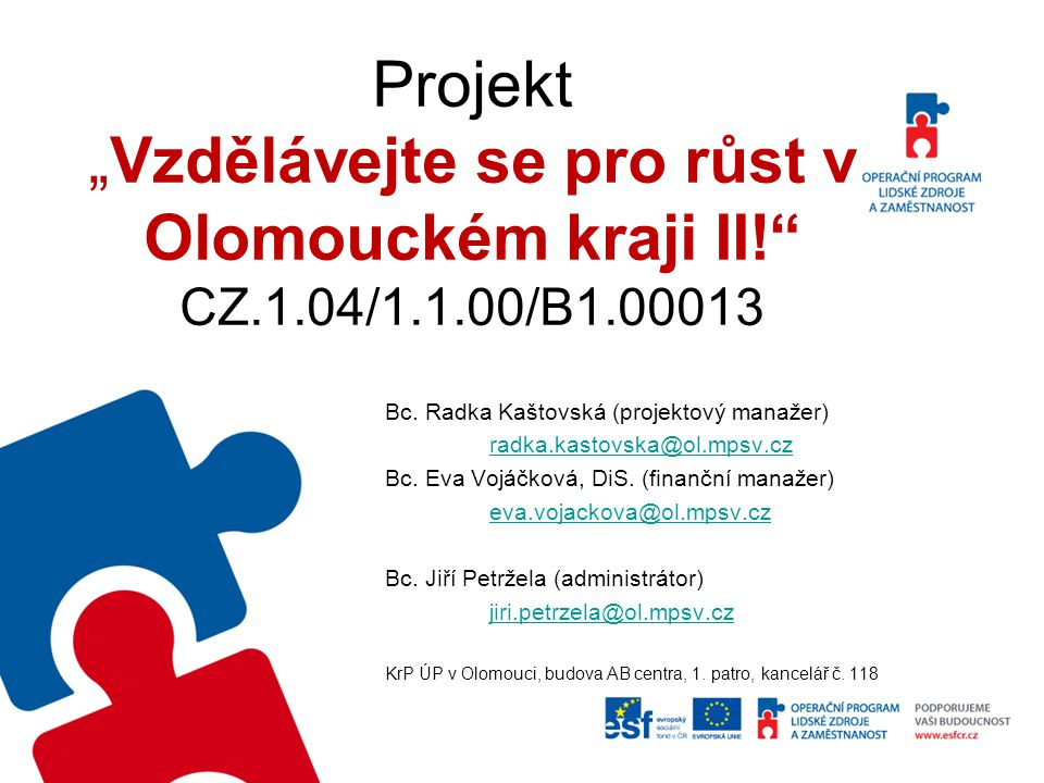 """Projekt """"Vzdělávejte se pro růst v Olomouckém kraji II. CZ. 1. 04/1"""