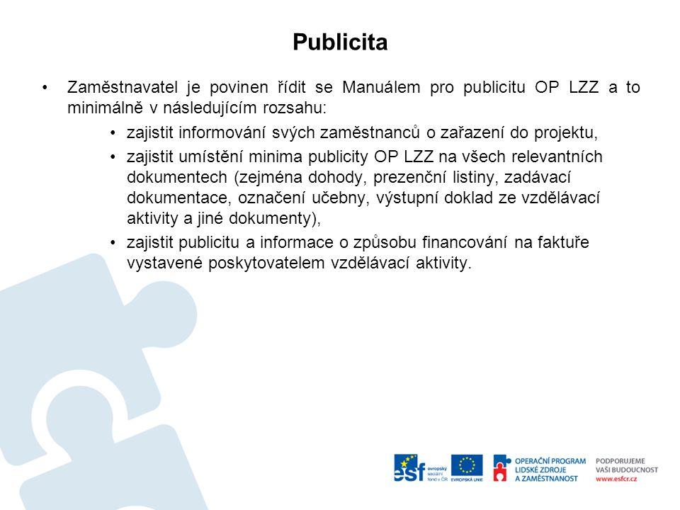 Publicita Zaměstnavatel je povinen řídit se Manuálem pro publicitu OP LZZ a to minimálně v následujícím rozsahu: