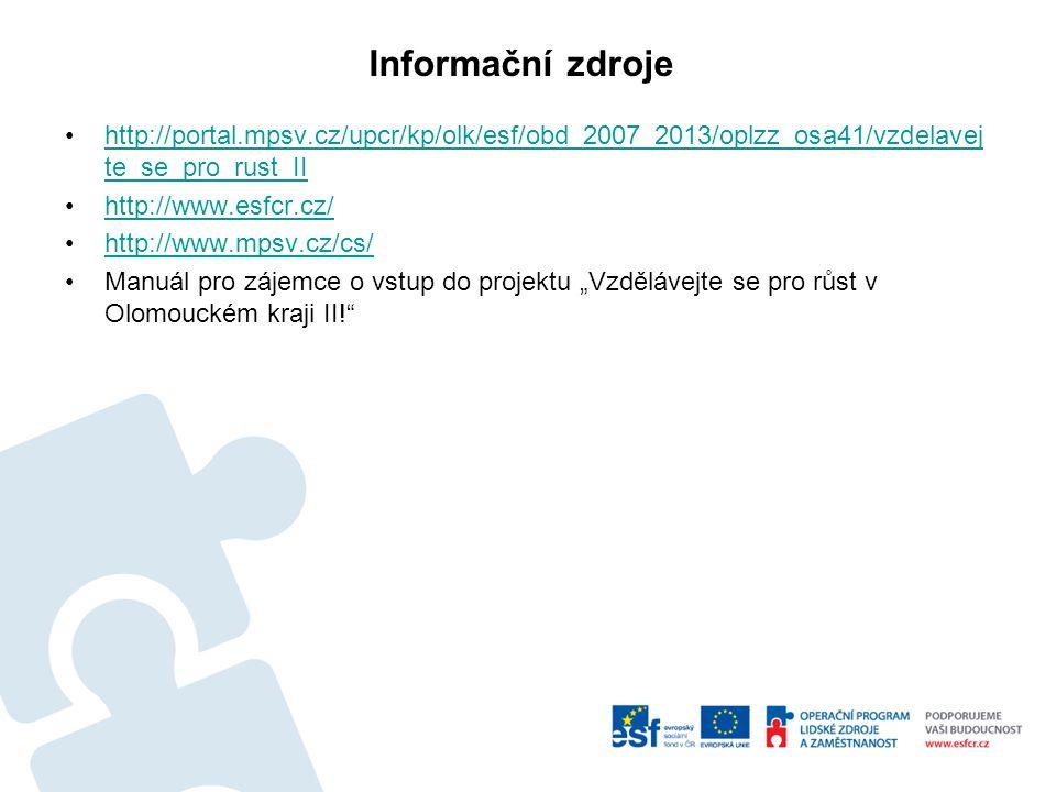 Informační zdroje http://portal.mpsv.cz/upcr/kp/olk/esf/obd_2007_2013/oplzz_osa41/vzdelavejte_se_pro_rust_II.