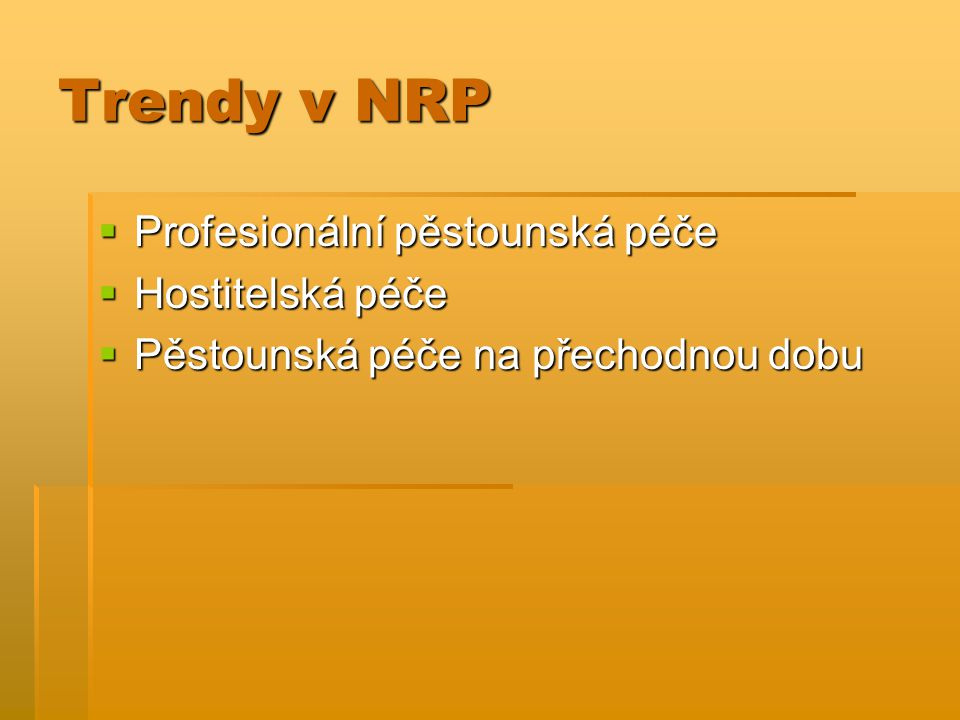 Trendy v NRP Profesionální pěstounská péče Hostitelská péče