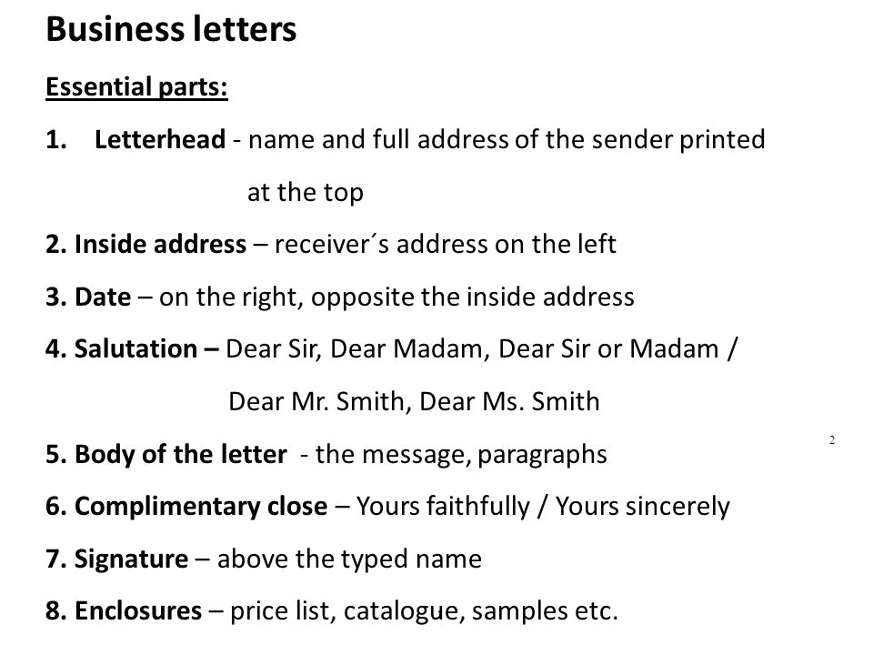 Business letters Essential parts: