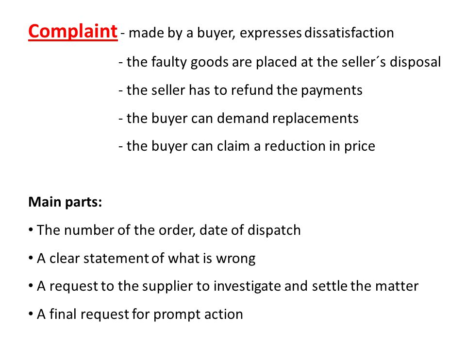 Complaint - made by a buyer, expresses dissatisfaction