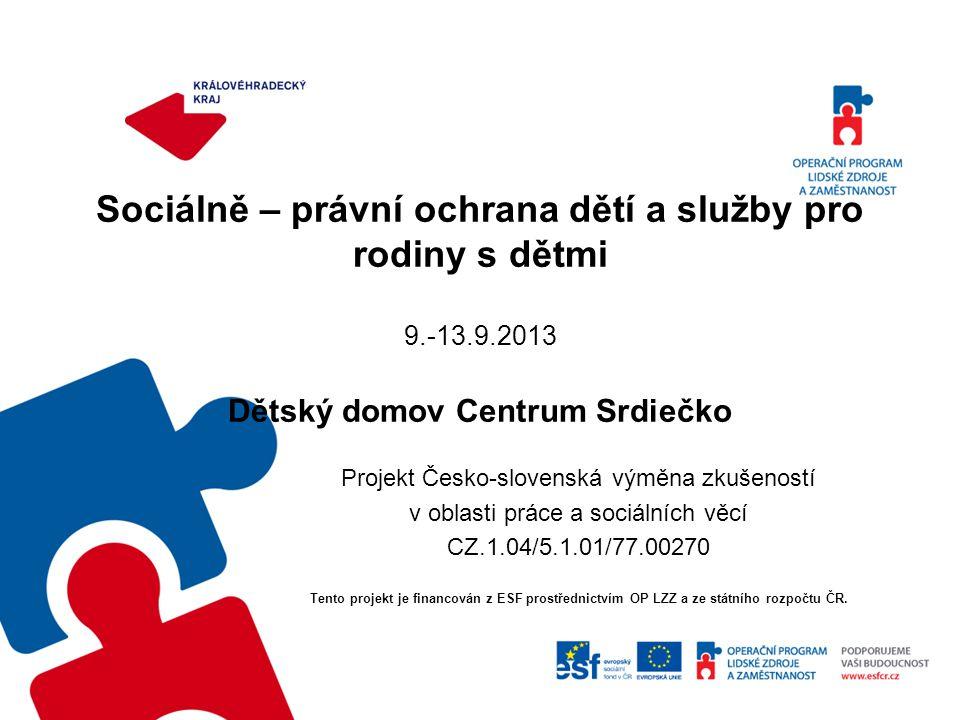 Sociálně – právní ochrana dětí a služby pro rodiny s dětmi 9. -13. 9