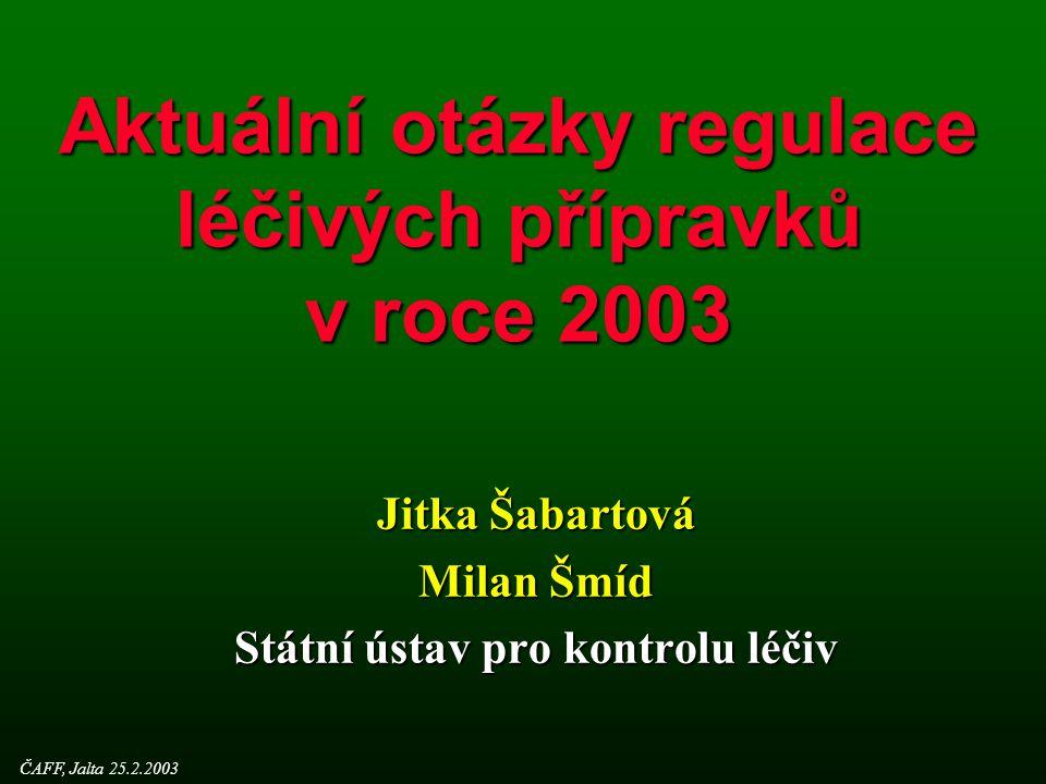Aktuální otázky regulace léčivých přípravků v roce 2003