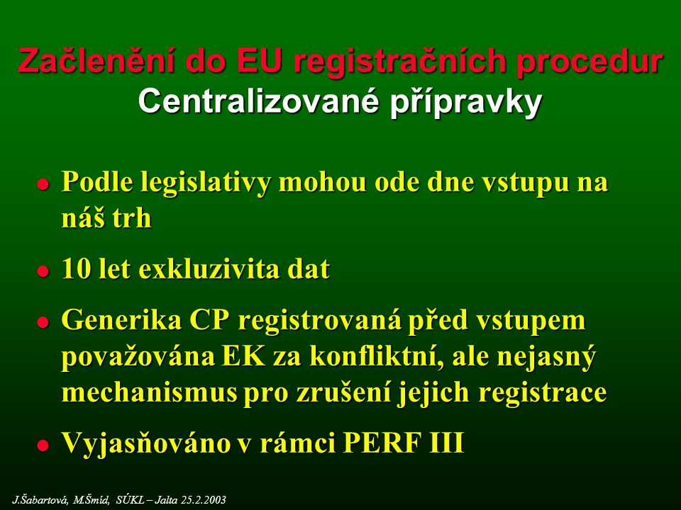 Začlenění do EU registračních procedur Centralizované přípravky