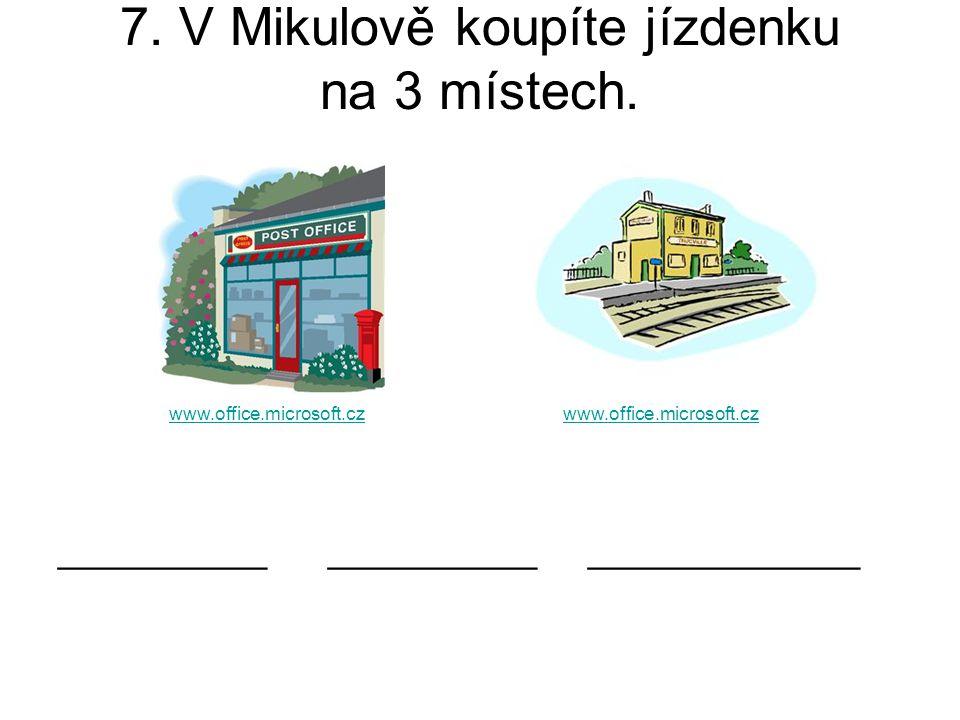 7. V Mikulově koupíte jízdenku na 3 místech.