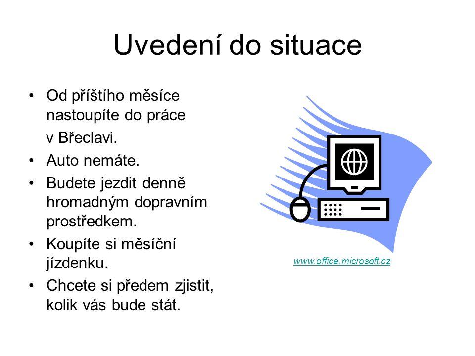 Uvedení do situace Od příštího měsíce nastoupíte do práce v Břeclavi.