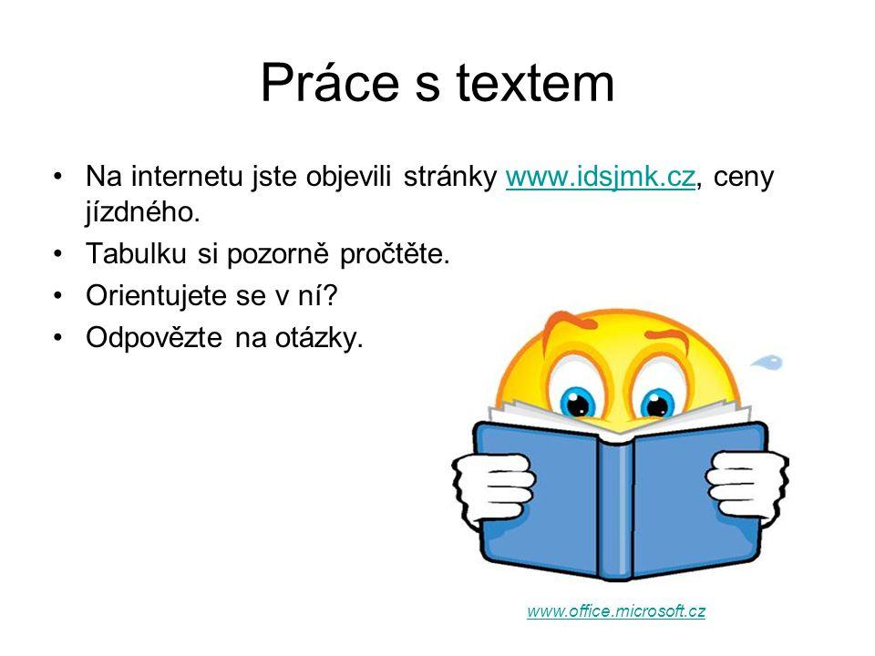 Práce s textem Na internetu jste objevili stránky www.idsjmk.cz, ceny jízdného. Tabulku si pozorně pročtěte.