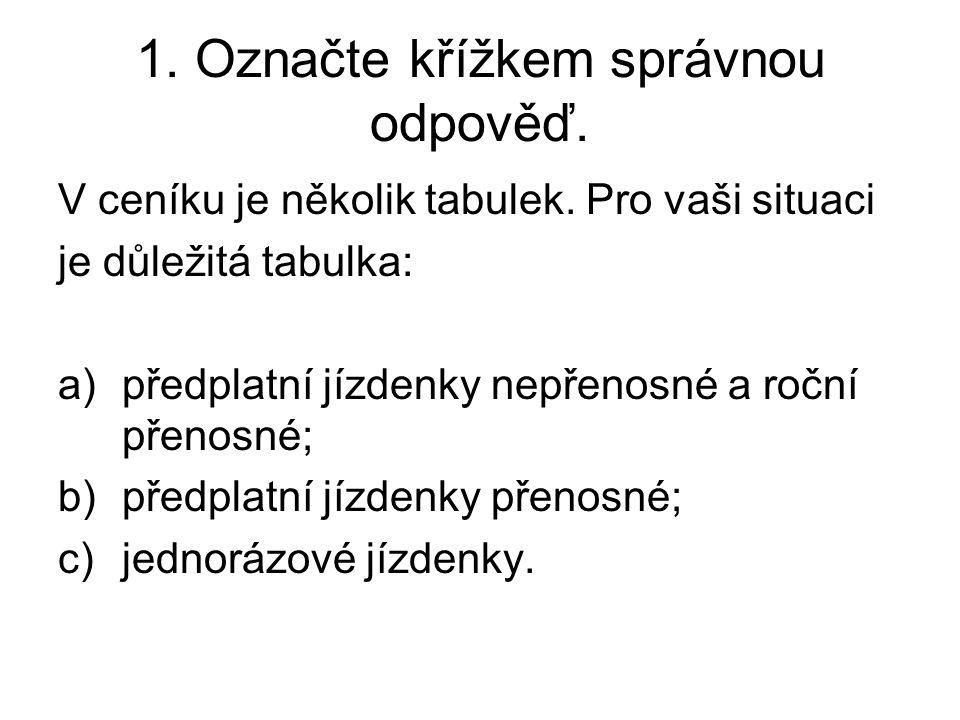 1. Označte křížkem správnou odpověď.