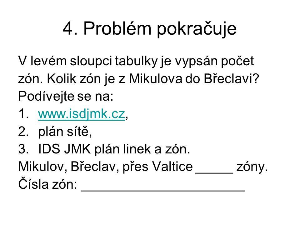 4. Problém pokračuje V levém sloupci tabulky je vypsán počet
