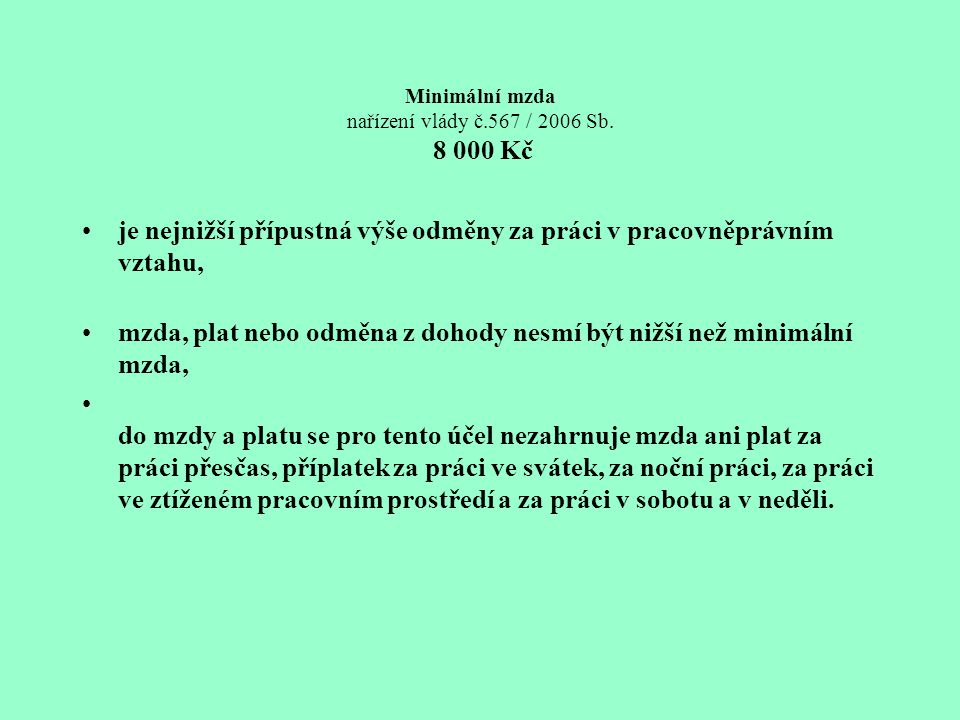 Minimální mzda nařízení vlády č.567 / 2006 Sb. 8 000 Kč