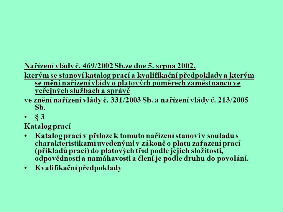 Nařízení vlády č. 469/2002 Sb.ze dne 5. srpna 2002,